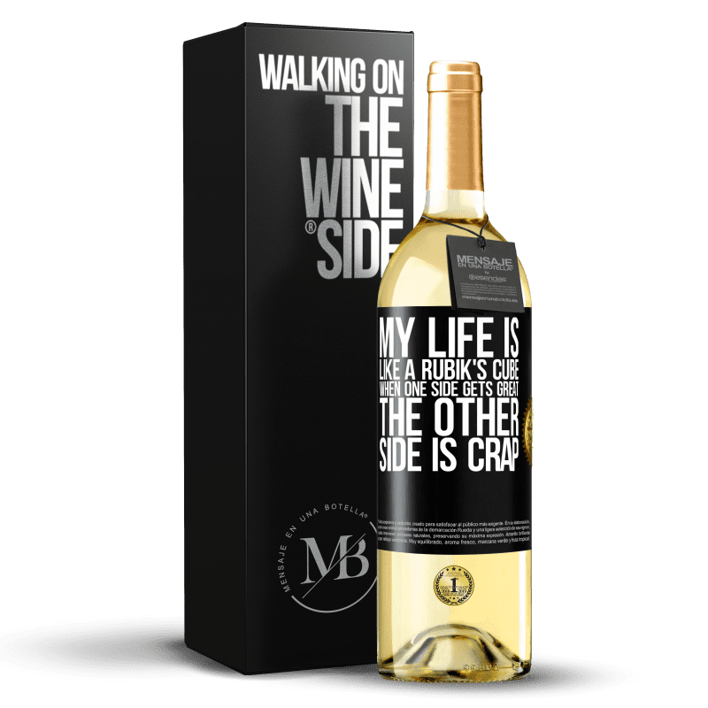24,95 € Free Shipping | White Wine WHITE Edition My life is like a rubik's cube. When one side gets great, the other side is crap Black Label. Customizable label Young wine Harvest 2020 Verdejo