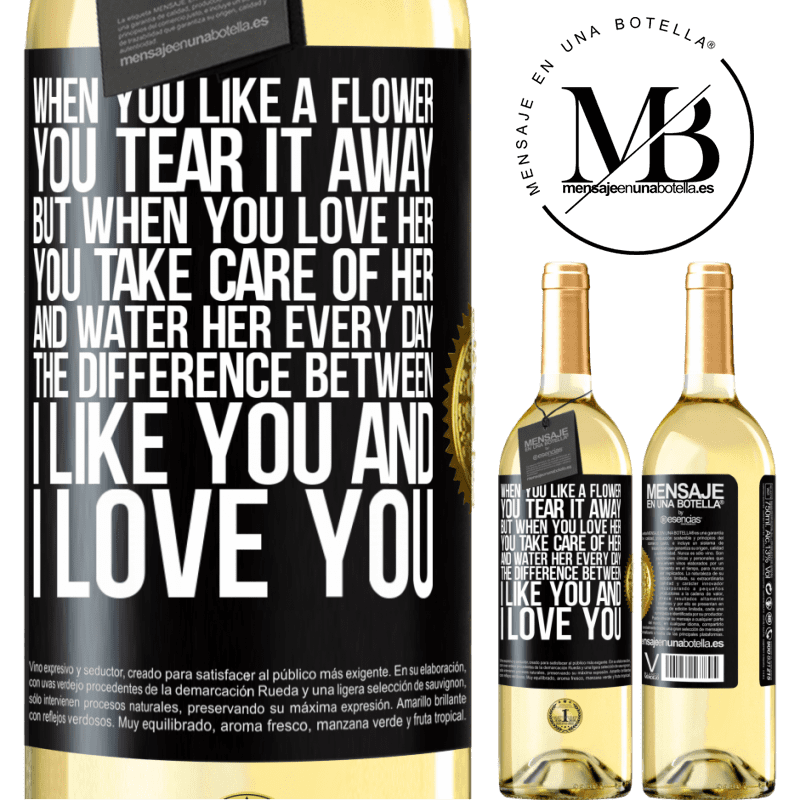 24,95 € Free Shipping   White Wine WHITE Edition When you like a flower, you tear it away. But when you love her, you take care of her and water her every day. The Black Label. Customizable label Young wine Harvest 2020 Verdejo