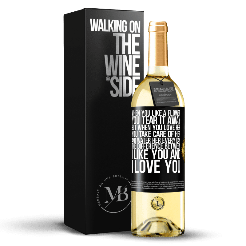 24,95 € Free Shipping | White Wine WHITE Edition When you like a flower, you tear it away. But when you love her, you take care of her and water her every day. The Black Label. Customizable label Young wine Harvest 2020 Verdejo