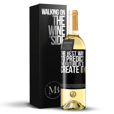«The best way to predict the future is to create it» WHITE Edition