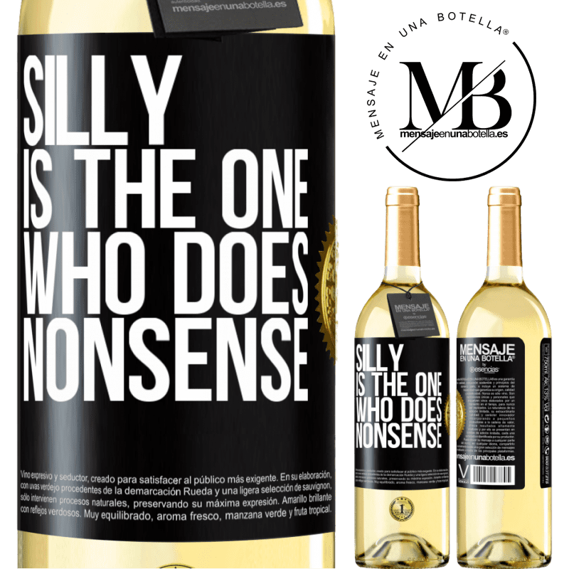 24,95 € Free Shipping | White Wine WHITE Edition Silly is the one who does nonsense Black Label. Customizable label Young wine Harvest 2020 Verdejo