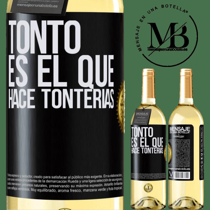 24,95 € Envoi gratuit   Vin blanc Édition WHITE Le fou est celui qui fait des bêtises Étiquette Noire. Étiquette personnalisable Vin jeune Récolte 2020 Verdejo