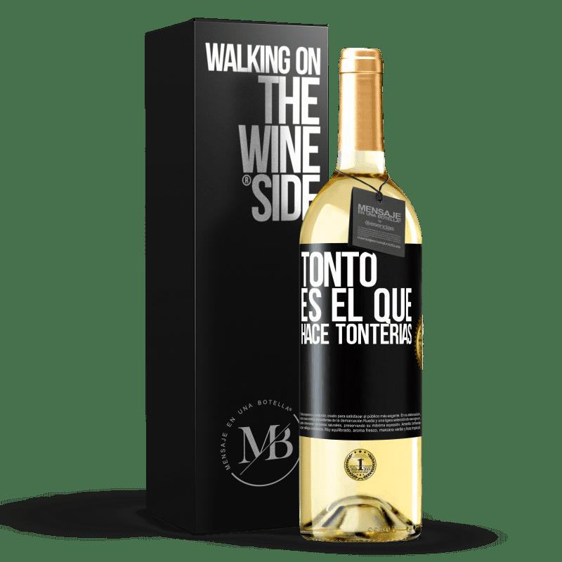 24,95 € Envío gratis | Vino Blanco Edición WHITE Tonto es el que hace tonterías Etiqueta Negra. Etiqueta personalizable Vino joven Cosecha 2020 Verdejo