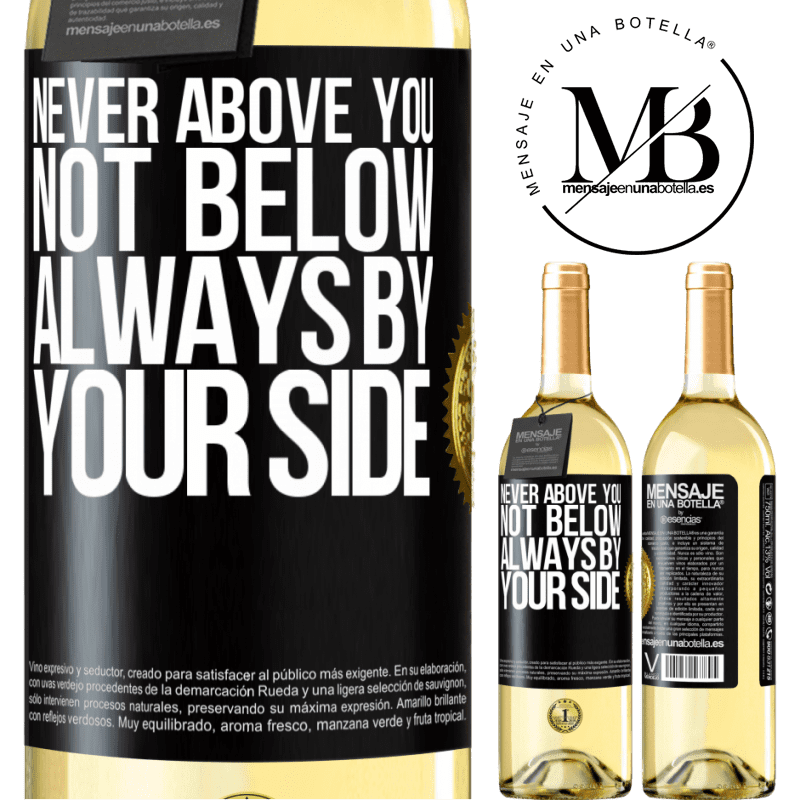 24,95 € Free Shipping | White Wine WHITE Edition Never above you, not below. Always by your side Black Label. Customizable label Young wine Harvest 2020 Verdejo