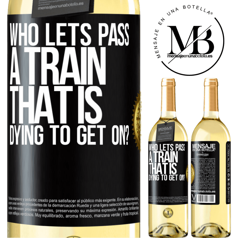 24,95 € Free Shipping | White Wine WHITE Edition who lets pass a train that is dying to get on? Black Label. Customizable label Young wine Harvest 2020 Verdejo