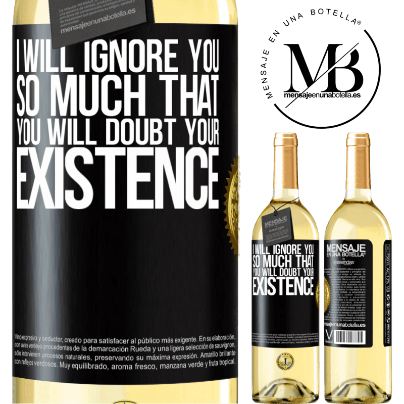 24,95 € Free Shipping | White Wine WHITE Edition I will ignore you so much that you will doubt your existence Black Label. Customizable label Young wine Harvest 2020 Verdejo