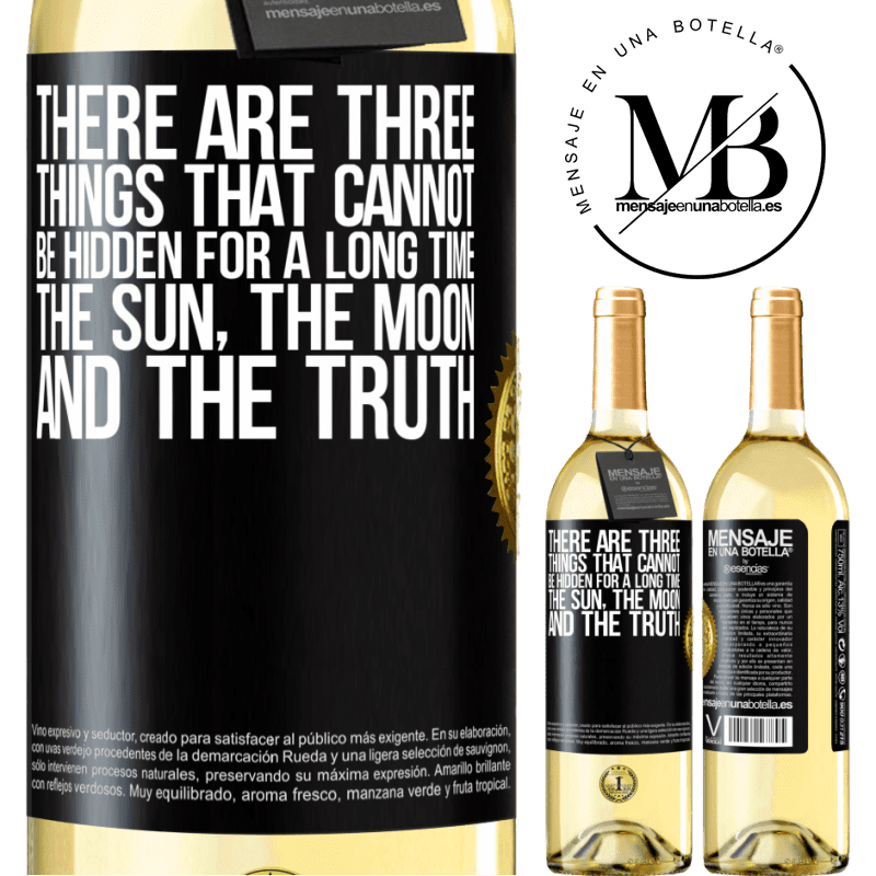 24,95 € Free Shipping | White Wine WHITE Edition There are three things that cannot be hidden for a long time. The sun, the moon, and the truth Black Label. Customizable label Young wine Harvest 2020 Verdejo