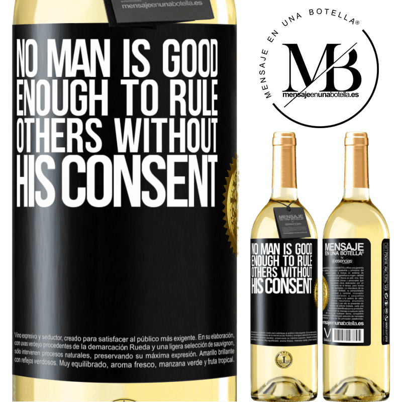 24,95 € Free Shipping | White Wine WHITE Edition No man is good enough to rule others without his consent Black Label. Customizable label Young wine Harvest 2020 Verdejo