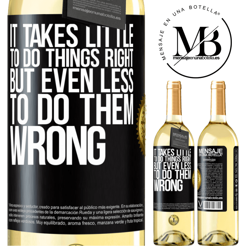 24,95 € Free Shipping   White Wine WHITE Edition It takes little to do things right, but even less to do them wrong Black Label. Customizable label Young wine Harvest 2020 Verdejo