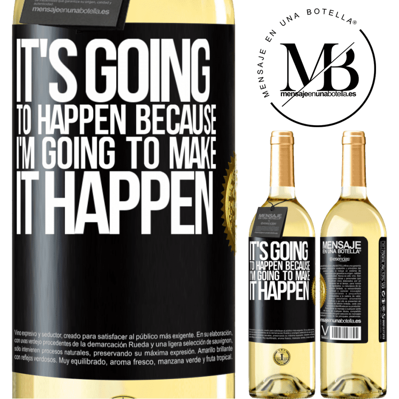 24,95 € Free Shipping   White Wine WHITE Edition It's going to happen because I'm going to make it happen Black Label. Customizable label Young wine Harvest 2020 Verdejo