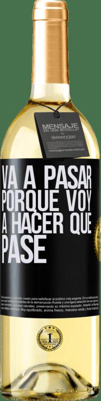 24,95 € Envío gratis | Vino Blanco Edición WHITE Va a pasar porque voy a hacer que pase Etiqueta Negra. Etiqueta personalizable Vino joven Cosecha 2020 Verdejo