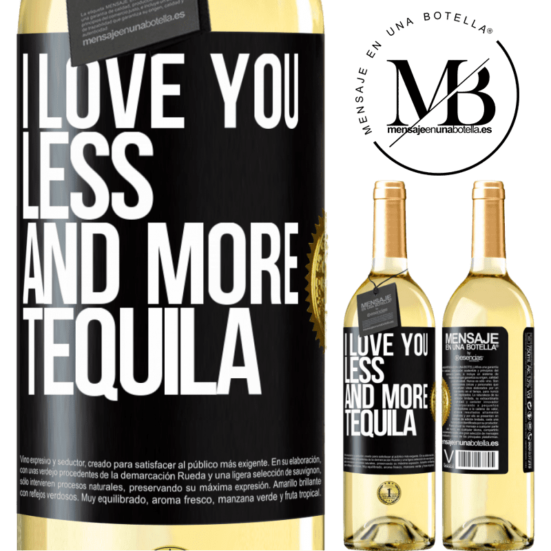 24,95 € Free Shipping | White Wine WHITE Edition I love you less and more tequila Black Label. Customizable label Young wine Harvest 2020 Verdejo