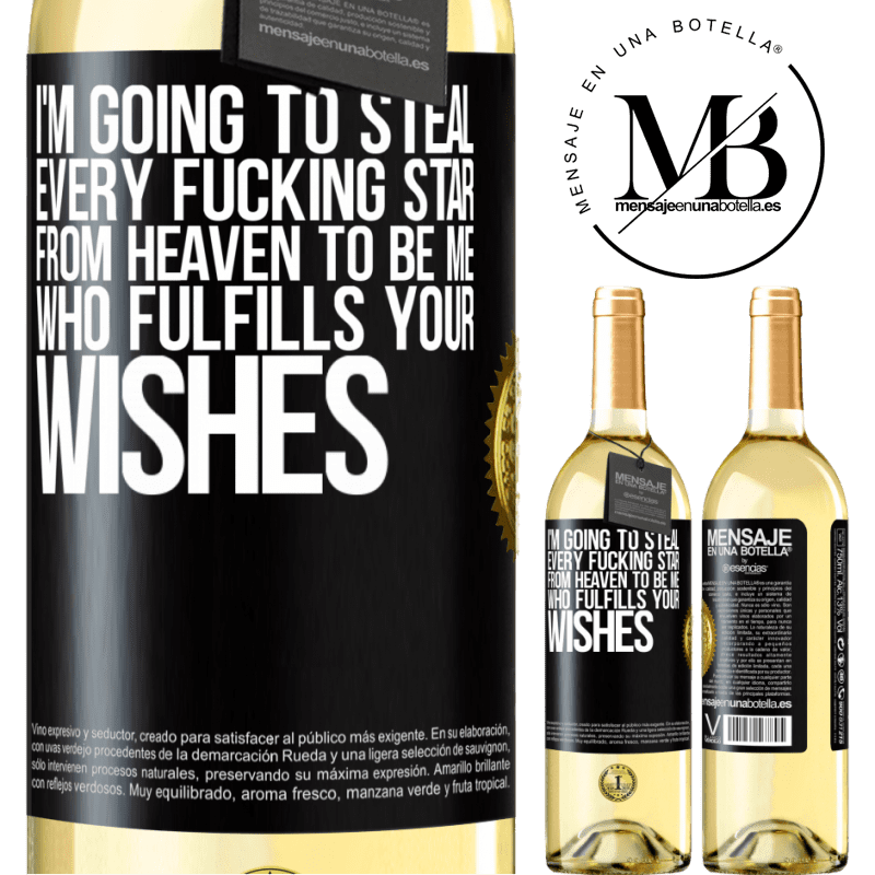 24,95 € Free Shipping | White Wine WHITE Edition I'm going to steal every fucking star from heaven to be me who fulfills your wishes Black Label. Customizable label Young wine Harvest 2020 Verdejo