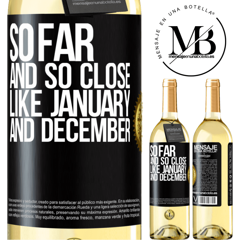 24,95 € Free Shipping   White Wine WHITE Edition So far and so close, like January and December Black Label. Customizable label Young wine Harvest 2020 Verdejo