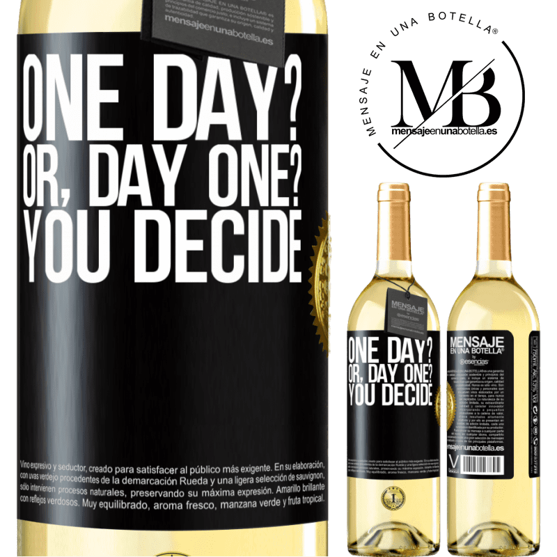 24,95 € Free Shipping | White Wine WHITE Edition One day? Or, day one? You decide Black Label. Customizable label Young wine Harvest 2020 Verdejo