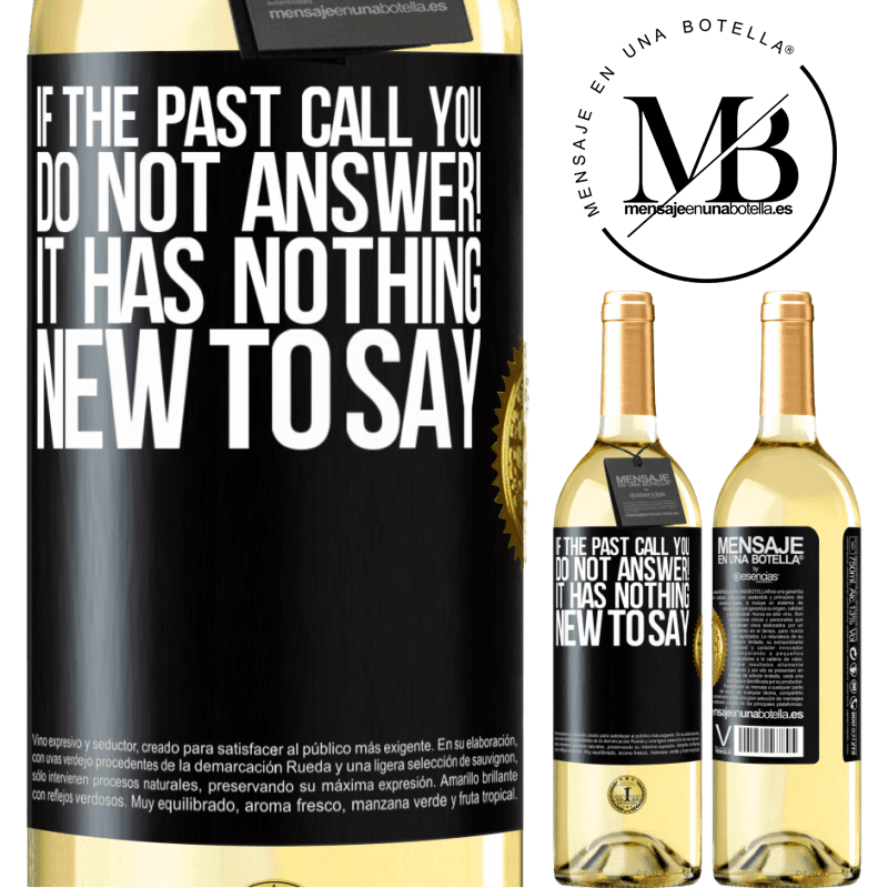 24,95 € Free Shipping | White Wine WHITE Edition If the past call you, do not answer! It has nothing new to say Black Label. Customizable label Young wine Harvest 2020 Verdejo