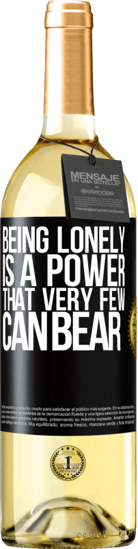 24,95 € Free Shipping | White Wine WHITE Edition Being lonely is a power that very few can bear Black Label. Customizable label Young wine Harvest 2020 Verdejo