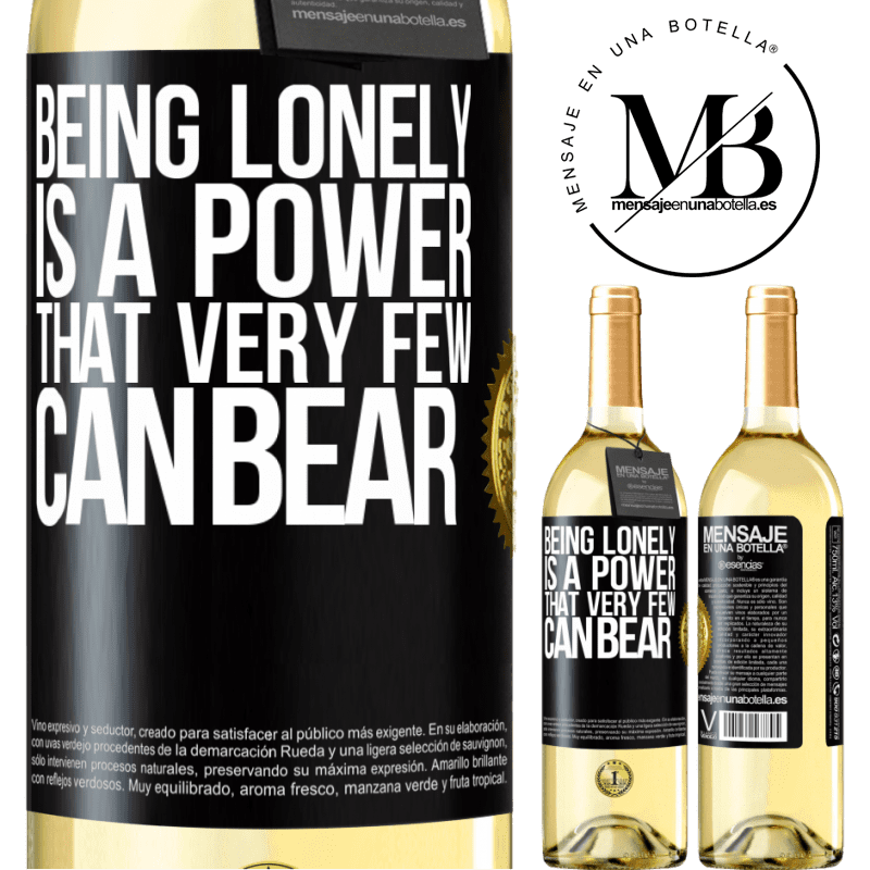 24,95 € Free Shipping   White Wine WHITE Edition Being lonely is a power that very few can bear Black Label. Customizable label Young wine Harvest 2020 Verdejo