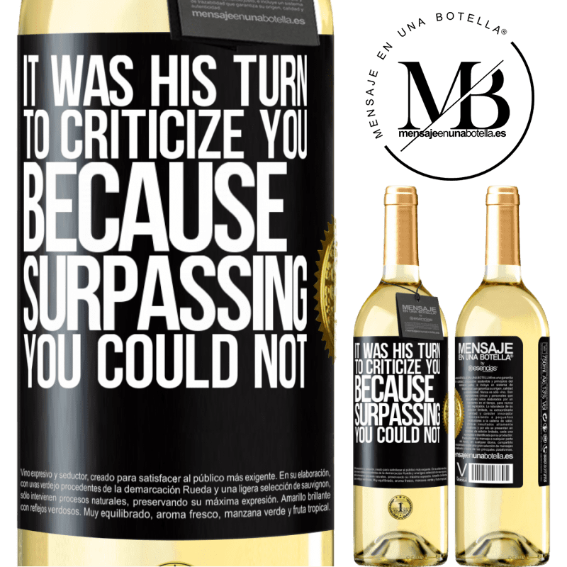 24,95 € Free Shipping   White Wine WHITE Edition It was his turn to criticize you, because surpassing you could not Black Label. Customizable label Young wine Harvest 2020 Verdejo