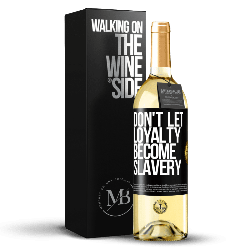 24,95 € Free Shipping | White Wine WHITE Edition Don't let loyalty become slavery Black Label. Customizable label Young wine Harvest 2020 Verdejo