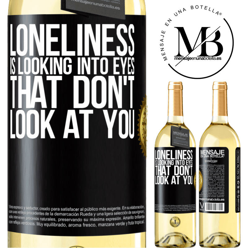 24,95 € Free Shipping | White Wine WHITE Edition Loneliness is looking into eyes that don't look at you Black Label. Customizable label Young wine Harvest 2020 Verdejo