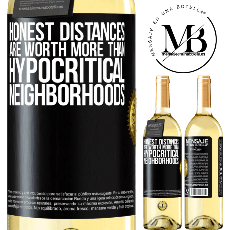 24,95 € Free Shipping | White Wine WHITE Edition Honest distances are worth more than hypocritical neighborhoods Black Label. Customizable label Young wine Harvest 2020 Verdejo