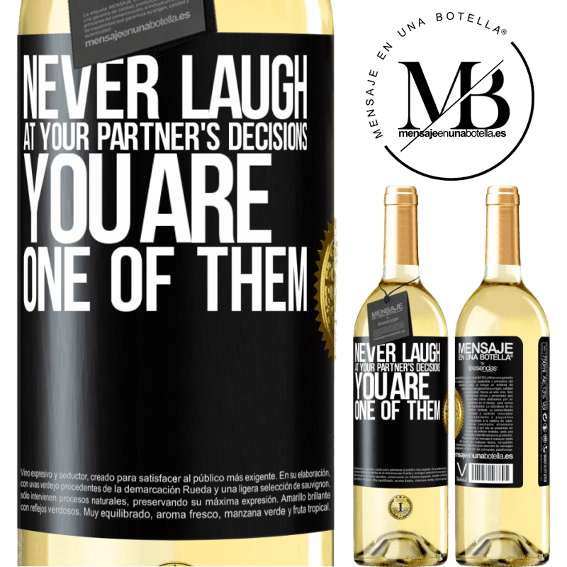 24,95 € Free Shipping | White Wine WHITE Edition Never laugh at your partner's decisions. You are one of them Black Label. Customizable label Young wine Harvest 2020 Verdejo