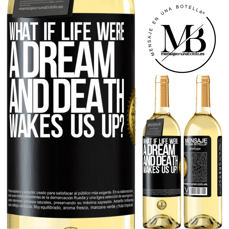 24,95 € Free Shipping | White Wine WHITE Edition what if life were a dream and death wakes us up? Black Label. Customizable label Young wine Harvest 2020 Verdejo