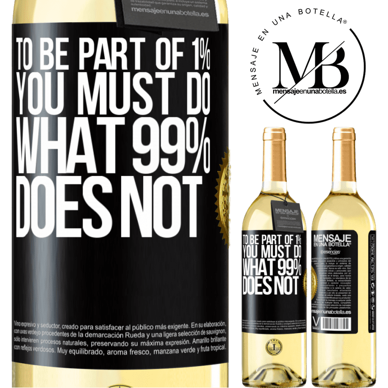 24,95 € Free Shipping   White Wine WHITE Edition To be part of 1% you must do what 99% does not Black Label. Customizable label Young wine Harvest 2020 Verdejo
