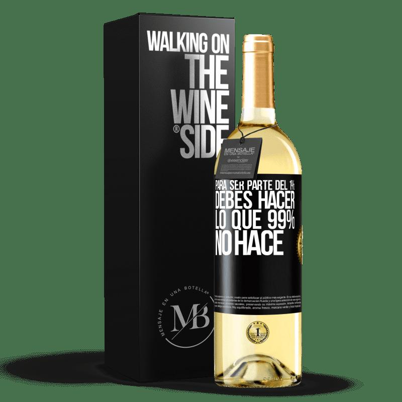 24,95 € Envío gratis | Vino Blanco Edición WHITE Para ser parte del 1% debes hacer lo que 99% no hace Etiqueta Negra. Etiqueta personalizable Vino joven Cosecha 2020 Verdejo