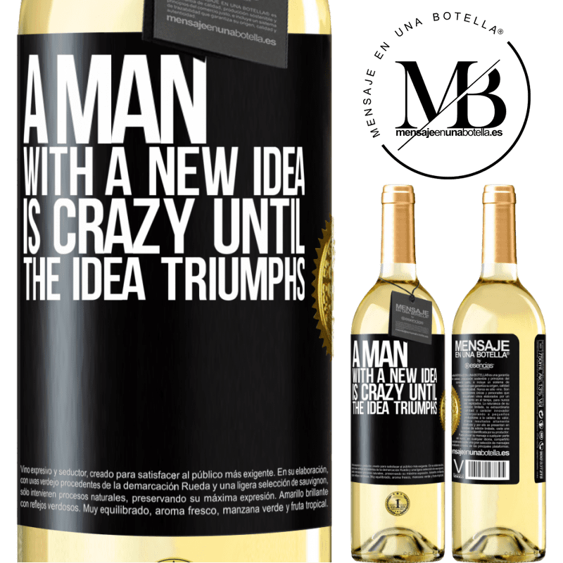 24,95 € Free Shipping   White Wine WHITE Edition A man with a new idea is crazy until the idea triumphs Black Label. Customizable label Young wine Harvest 2020 Verdejo