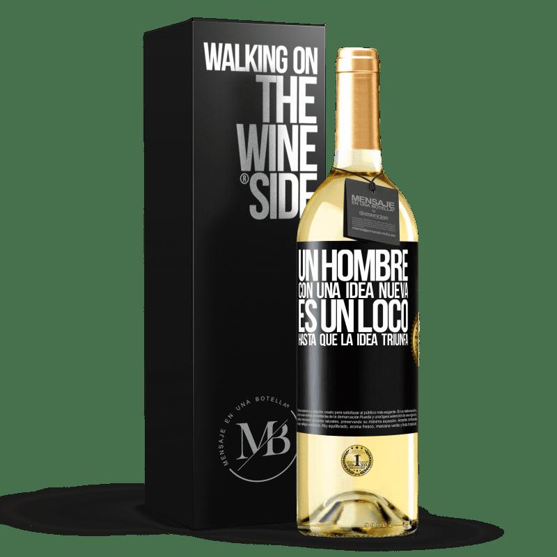 24,95 € Envío gratis | Vino Blanco Edición WHITE Un hombre con una idea nueva es un loco hasta que la idea triunfa Etiqueta Negra. Etiqueta personalizable Vino joven Cosecha 2020 Verdejo