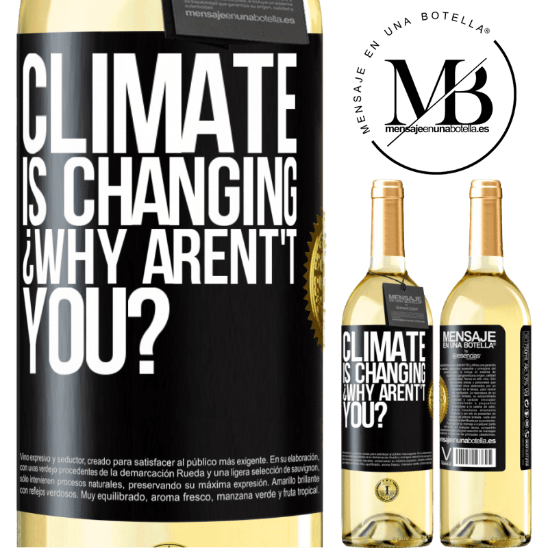 24,95 € Free Shipping   White Wine WHITE Edition Climate is changing ¿Why arent't you? Black Label. Customizable label Young wine Harvest 2020 Verdejo