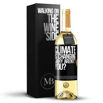 «Climate is changing ¿Why arent't you?» WHITE Edition