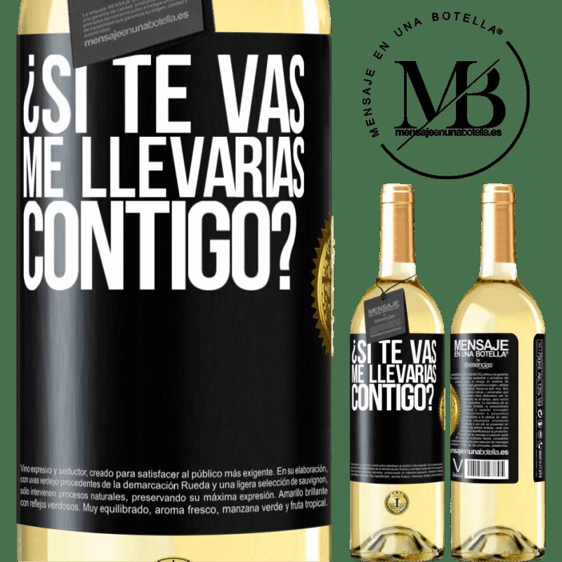24,95 € Envío gratis | Vino Blanco Edición WHITE ¿Si te vas, me llevarías contigo? Etiqueta Negra. Etiqueta personalizable Vino joven Cosecha 2020 Verdejo