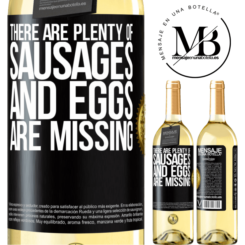24,95 € Free Shipping   White Wine WHITE Edition There are plenty of sausages and eggs are missing Black Label. Customizable label Young wine Harvest 2020 Verdejo