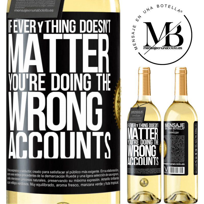 24,95 € Free Shipping   White Wine WHITE Edition If everything doesn't matter, you're doing the wrong accounts Black Label. Customizable label Young wine Harvest 2020 Verdejo