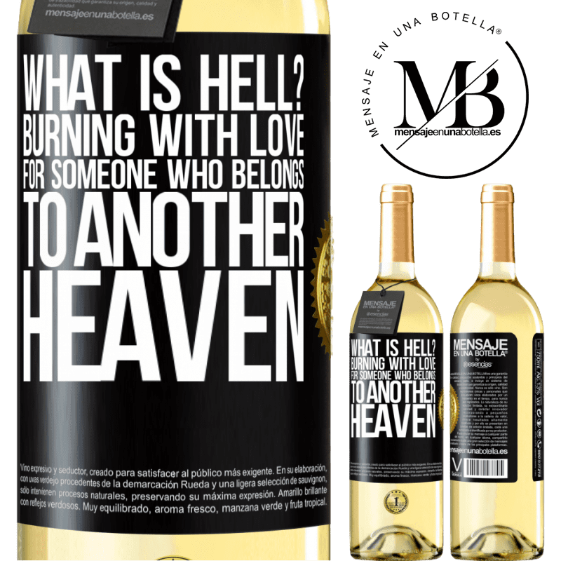 24,95 € Free Shipping   White Wine WHITE Edition what is hell? Burning with love for someone who belongs to another heaven Black Label. Customizable label Young wine Harvest 2020 Verdejo