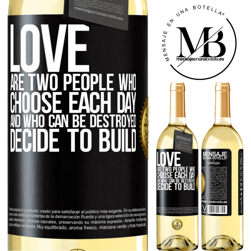 24,95 € Free Shipping   White Wine WHITE Edition Love are two people who choose each day, and who can be destroyed, decide to build Black Label. Customizable label Young wine Harvest 2020 Verdejo