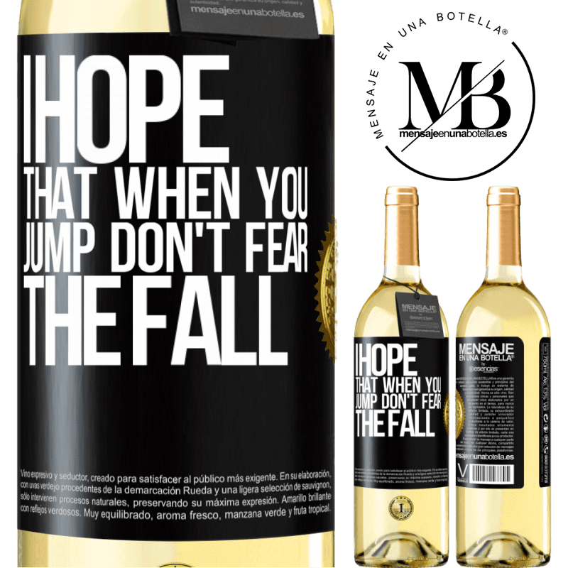 24,95 € Free Shipping | White Wine WHITE Edition I hope that when you jump don't fear the fall Black Label. Customizable label Young wine Harvest 2020 Verdejo