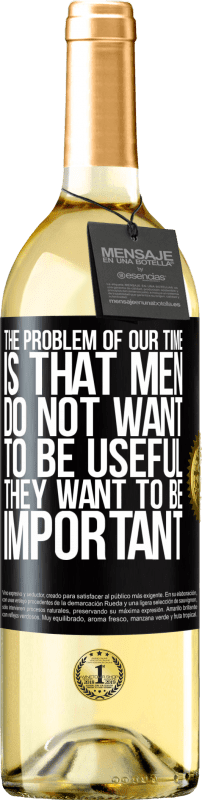 24,95 € Free Shipping   White Wine WHITE Edition The problem of our age is that men do not want to be useful, but important Black Label. Customizable label Young wine Harvest 2020 Verdejo