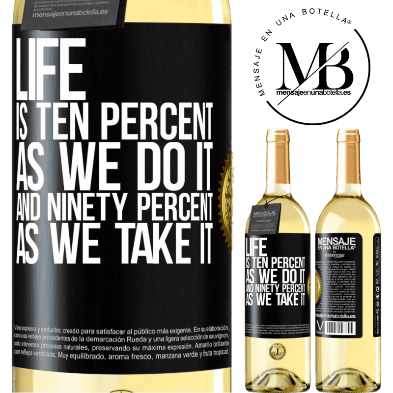 24,95 € Free Shipping   White Wine WHITE Edition Life is ten percent as we do it and ninety percent as we take it Black Label. Customizable label Young wine Harvest 2020 Verdejo