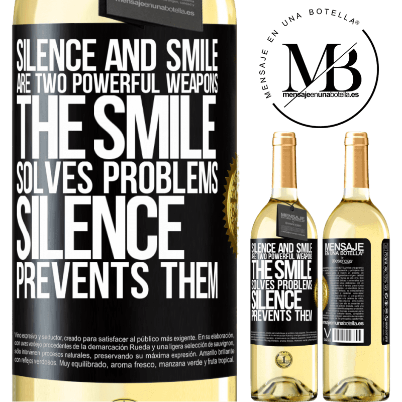 24,95 € Free Shipping | White Wine WHITE Edition Silence and smile are two powerful weapons. The smile solves problems, silence prevents them Black Label. Customizable label Young wine Harvest 2020 Verdejo
