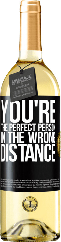 24,95 € Free Shipping | White Wine WHITE Edition You're the perfect person in the wrong distance Black Label. Customizable label Young wine Harvest 2020 Verdejo