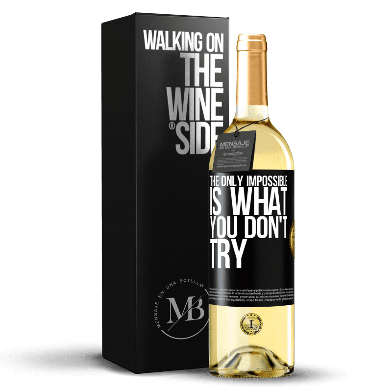 24,95 € Free Shipping   White Wine WHITE Edition The only impossible is what you don't try Black Label. Customizable label Young wine Harvest 2020 Verdejo