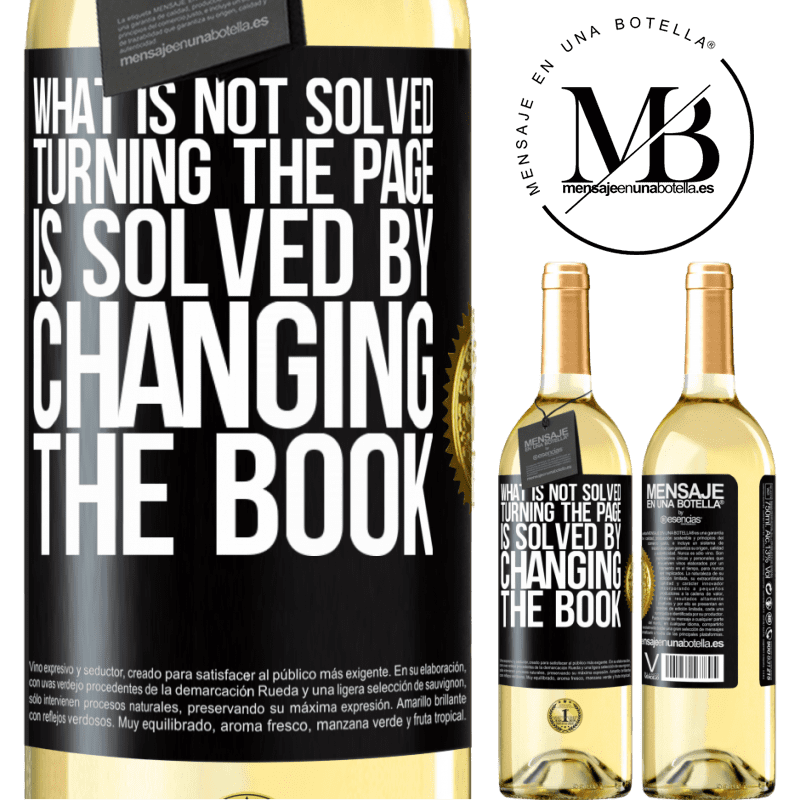 24,95 € Free Shipping | White Wine WHITE Edition What is not solved turning the page, is solved by changing the book Black Label. Customizable label Young wine Harvest 2020 Verdejo