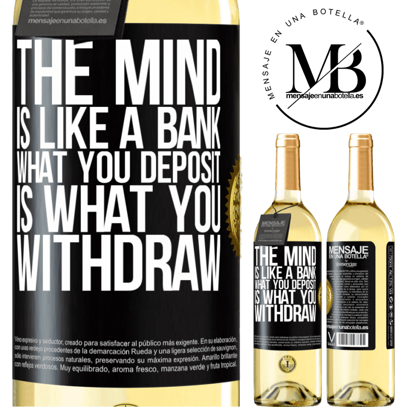 24,95 € Free Shipping | White Wine WHITE Edition The mind is like a bank. What you deposit is what you withdraw Black Label. Customizable label Young wine Harvest 2020 Verdejo
