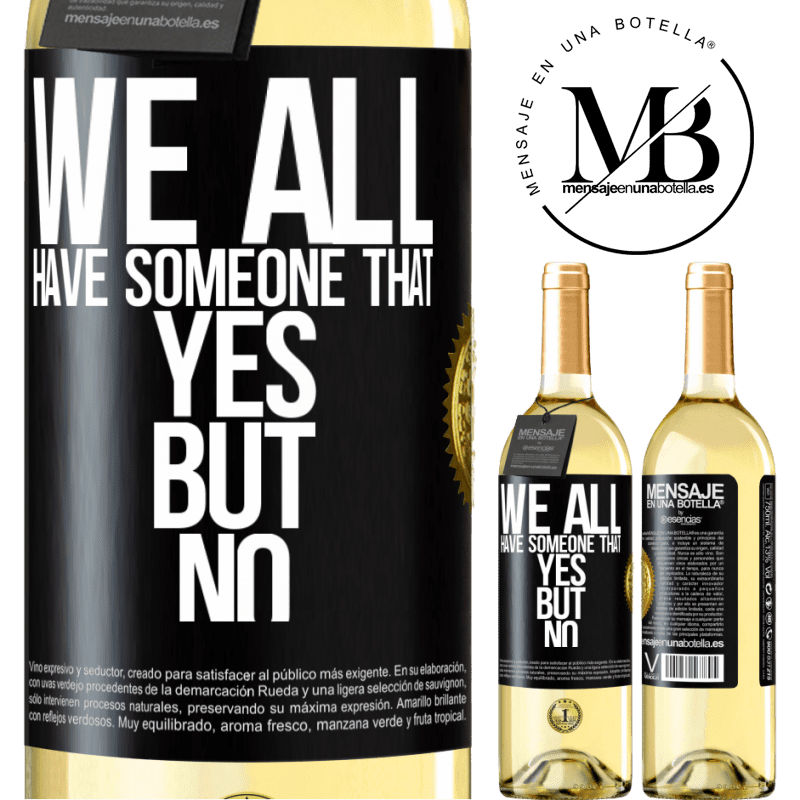 24,95 € Free Shipping   White Wine WHITE Edition We all have someone yes but no Black Label. Customizable label Young wine Harvest 2020 Verdejo