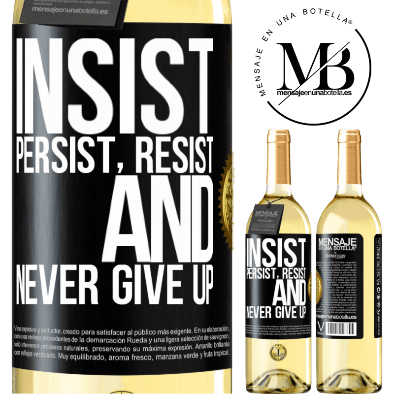 24,95 € Free Shipping   White Wine WHITE Edition Insist, persist, resist, and never give up Black Label. Customizable label Young wine Harvest 2020 Verdejo