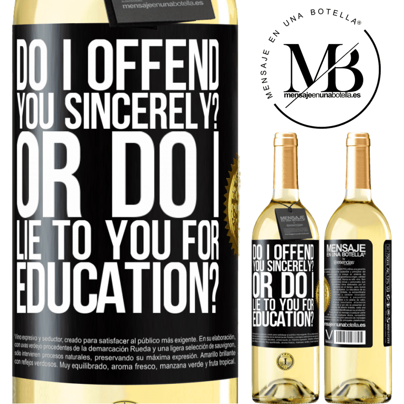 24,95 € Free Shipping | White Wine WHITE Edition do I offend you sincerely? Or do I lie to you for education? Black Label. Customizable label Young wine Harvest 2020 Verdejo